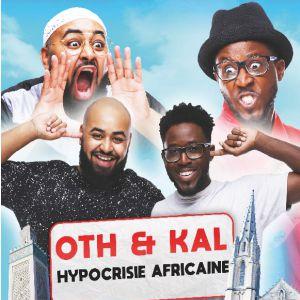 Oth & Kal Dans Hypocrisie Africaine