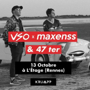 VSO & MAXENSS + 47TER @ Liberté // L'Etage - RENNES