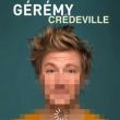 Spectacle Gérémy Credeville - Bientôt