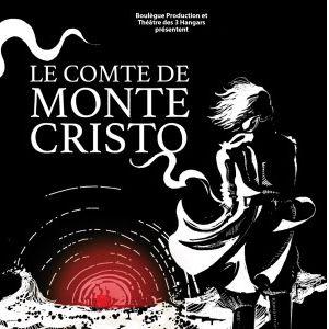 Le Comte De Monte Cristo - Cie Du Théatre Des 3 Hangars