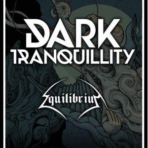 DARK TRANQUILLITY + EQUILIBRIUM @ Rock School Barbey  - BORDEAUX