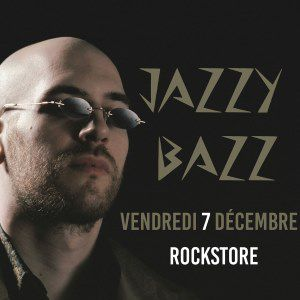 JAZZY BAZZ @ Le Rockstore - Montpellier
