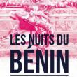 Concert LES NUITS DU BENIN à Nantes @ Le Ferrailleur - Billets & Places
