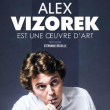 Spectacle ALEX VIZOREK