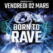 Soirée BORN TO RAVE [Regeneration] - PARIS