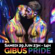 GIBUS PRIDE 2019 Soirée + After (23h - 14h) à PARIS @ Gibus Club - Billets & Places