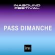 DIMANCHE - INASOUND FESTIVAL 2019 à PARIS @ PALAIS BRONGNIART - Billets & Places
