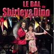 Soirée LE BAL DE SHIRLEY ET DINO