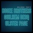 Concert BOOZE BROTHERS + GUILHEM DESQ + ULSTER PAGE à TOULOUSE @ LE METRONUM - Billets & Places