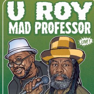 U-Roy & The Robotiks mixed by Mad Professor + Blackboard Jungle  @ Le Tamanoir - GENNEVILLIERS