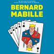 Spectacle Bernard Mabille à LE BLANC MESNIL @ THEATRE DU BLANC-MESNIL - Billets & Places