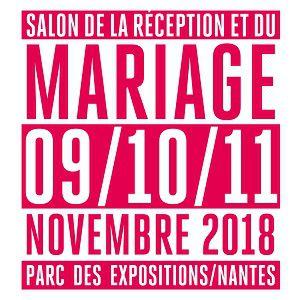 SALON DE LA RECEPTION ET DU MARIAGE 2018 @ Hall XXL - Parc des Expositions - Nantes - NANTES