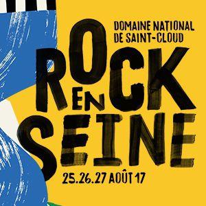 ROCK EN SEINE 2017 - FORFAIT 3 JOURS - 119 euros @ Domaine national de Saint-Cloud - Saint-Cloud