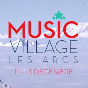 Concert  Forfait de ski + Pass Music Village  à BOURG SAINT MAURICE @ Station de ski les Arcs, Bourg Saint Maurice  - Billets & Places