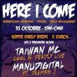 Soirée HERE I COME Vibrations Urbaines Manudigital - Taiwan Mc and more