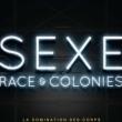 """Soirée """"Sexe, race et colonies"""" , Sous la direction de Pascal Blanchard à Pointe-à-Pitre @ Salle des congrès et des arts vivants - Billets & Places"""