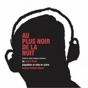 Au plus noir de la nuit @ Théâtre de la Tempête - PARIS