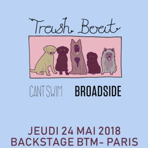 TRASH BOAT + CAN'T SWIM + BROADSIDE + ATLAS FOR HOME @ Le Backstage by The Mill - Paris