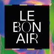 FESTIVAL LE BON AIR # PASS 2 SOIRS à Marseille @ La Friche La Belle de Mai - Billets & Places