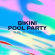 Soirée Bikini Pool Party : KARTELL (EA#14)