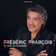 Concert FREDERIC FRANCOIS  à LILLE @ Zénith Arena  - Billets & Places