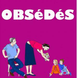 Obsédés - Comedie -1H10 - Cie Les Deus Fous