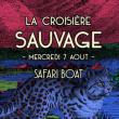 Concert La Croisière Sauvage à PARIS @ Safari Boat - Quai St Bernard - Billets & Places