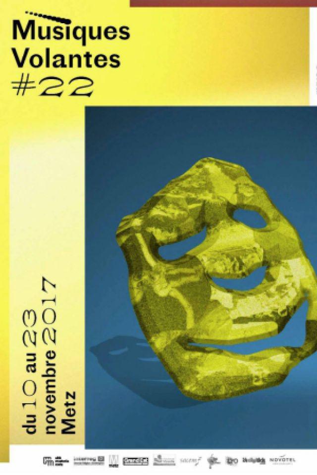 FESTIVAL MUSIQUES VOLANTES #22 - Samedi 18/11/2017 @ Les Trinitaires  - METZ