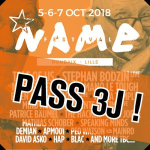 PASS 3 JOURS • NAME FESTIVAL 2018 @ LA CONDITION PUBLIQUE - ROUBAIX
