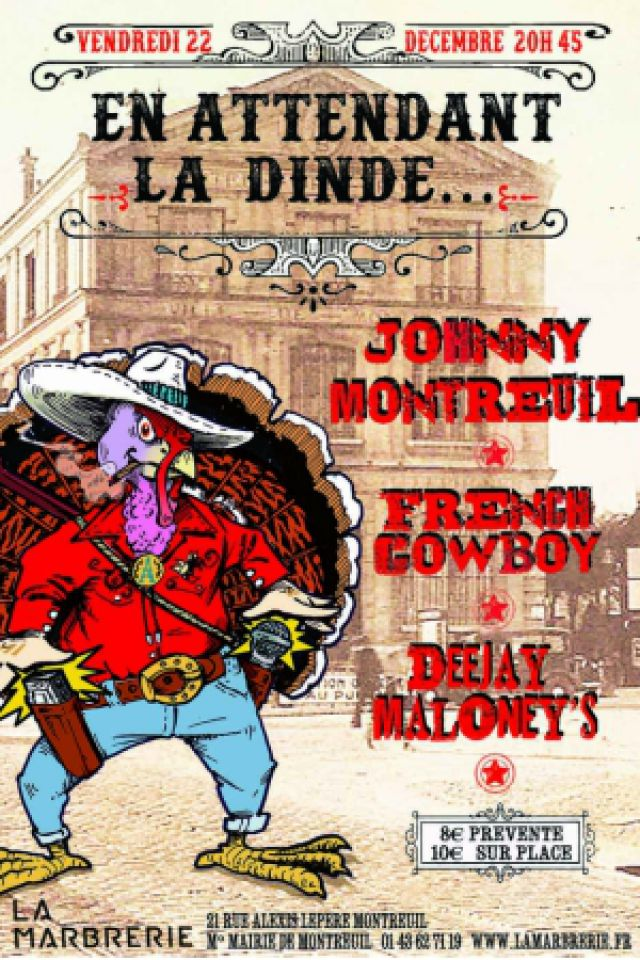 Johnny Montreuil, French Cowboy & The One + DJ set @ La Marbrerie - MONTREUIL