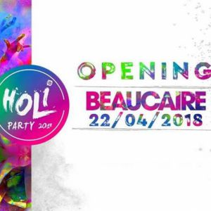 Holi Party Opening 2018 @ ESPACE LE CHALET - BEAUCAIRE