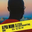 Concert ALPHA WANN à PARIS @ ELYSEE MONTMARTRE - Billets & Places