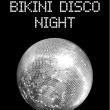 Concert BIKINI DISCO NIGHT à RAMONVILLE @ LE BIKINI - Billets & Places