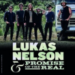Concert LUKAS NELSON & PROMISE OF THE REAL