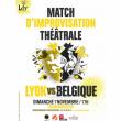Théâtre MATCH D'IMPRO THÉÂTRALE LYON VS BELGIQUE