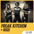 Concert FREAK KITCHEN + ROZE à TOULOUSE @ LE METRONUM - Billets & Places