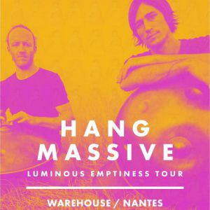Hang Massive Live - Warehouse Nantes