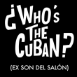 Concert ¿WHO'S THE CUBAN?