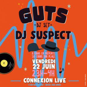 GUTS (DJ set) + DJ SUSPECT @ Connexion Live - Toulouse