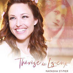 """Natasha St-Pier """"Thérèse De Lisieux """""""