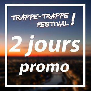 Trappe - Trappe Festival ! - Pass 2 Jours Samedi/Dimanche
