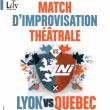 Théâtre LYON VS QUÉBEC - MATCH D'IMPROVISATION