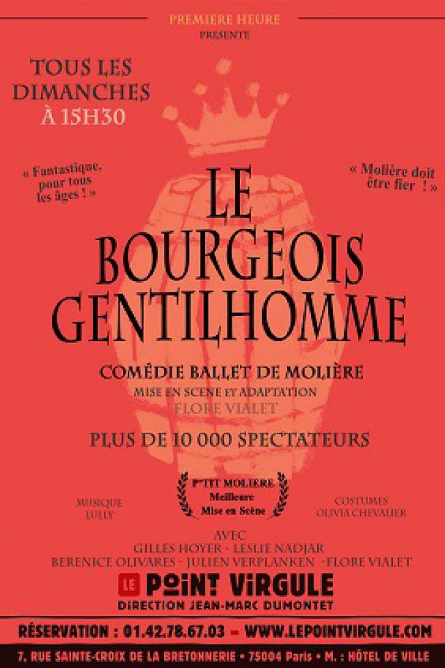 LE BOURGEOIS GENTILHOMME @ Théâtre Le Point Virgule - PARIS