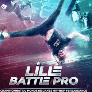 LILLE BATTLE PRO @ Zénith Arena  - LILLE
