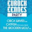 Concert EUROCKEENNES PARTY : CIRCA WAVES+CATFISH+THE WOODEN WOLF à Paris @ Café de la Danse - Billets & Places
