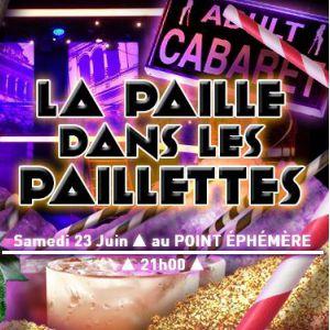 LA PAILLE DANS LES PAILLETTES @ Point Ephémère - Paris