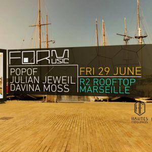FORM : POPOF, Julian Jeweil, Davina Moss @ ROOFTOP R2 Marseille - MARSEILLE