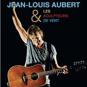 Jean-Louis Aubert & Les Sculpteurs De Vent