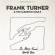 Concert FRANK TURNER & THE SLEEPING SOULS à Paris @ Le Trabendo - Billets & Places