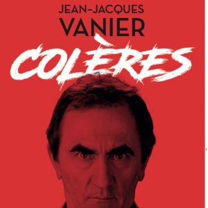 Jean Jacques Vanier  - Coleres